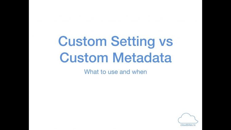 45. Custom Settings vs Custom Metadata