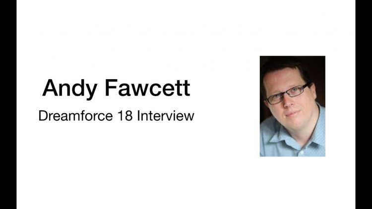 Dreamforce 18 – Interview with Andy Fawcett